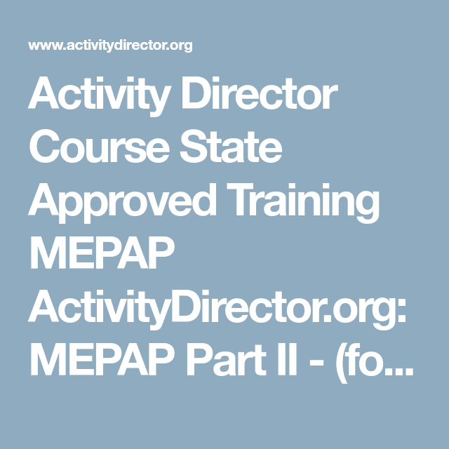 Activity Director Course State Approved Training MEPAP ...