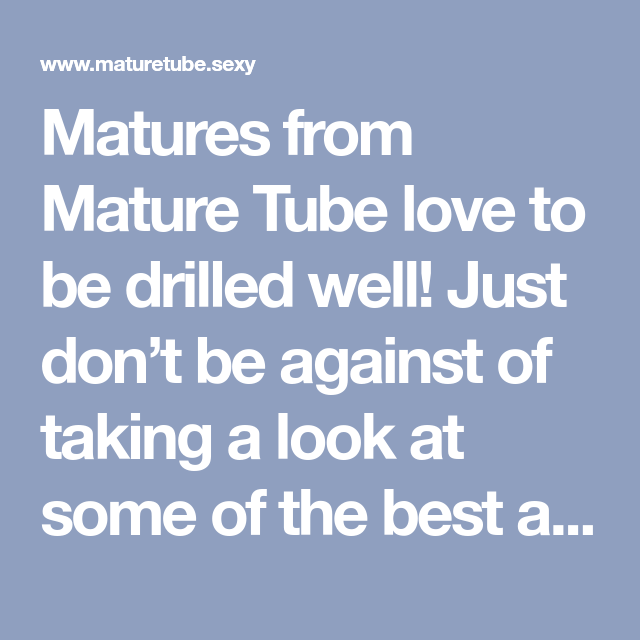 Best mature tube site right!