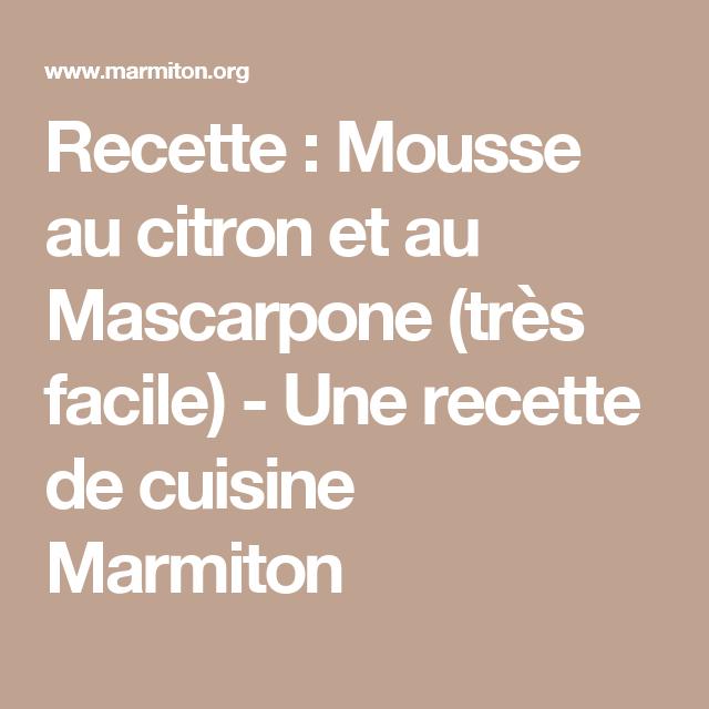 Recette : Mousse au citron et au Mascarpone (très facile) - Une recette de cuisine Marmiton