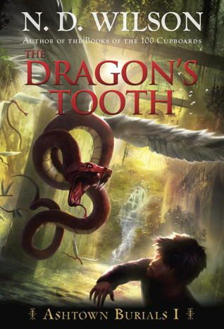 The Dragon's Tooth (Ashtown Burials #1) by N.D. Wilson. Read the chapter sampler!