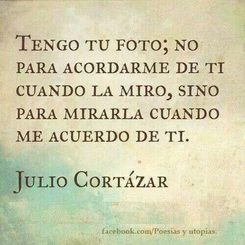 Julio Cortazar Fragmentos De Amor Pinterest Julio Cortazar