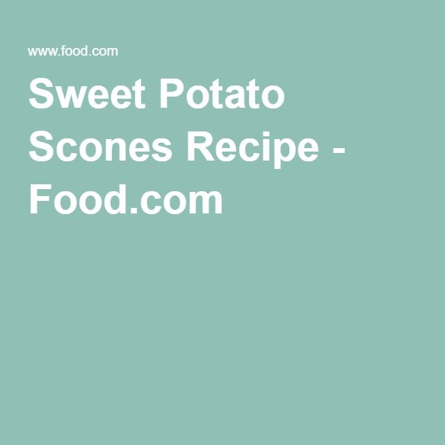 Sweet Potato Scones Recipe - Food.com