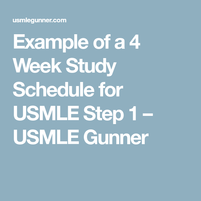 Example of a 4 Week Study Schedule for USMLE Step 1 – USMLE