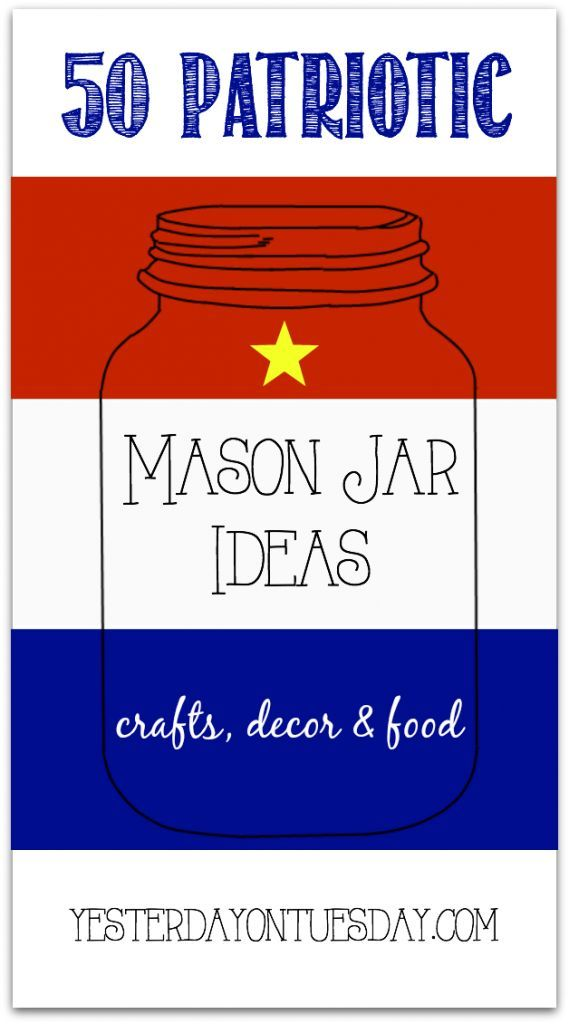 Patriotic Mason Jar Crafts, Decor and Food Ideas, perfect for Memorial Day and 4th of July.