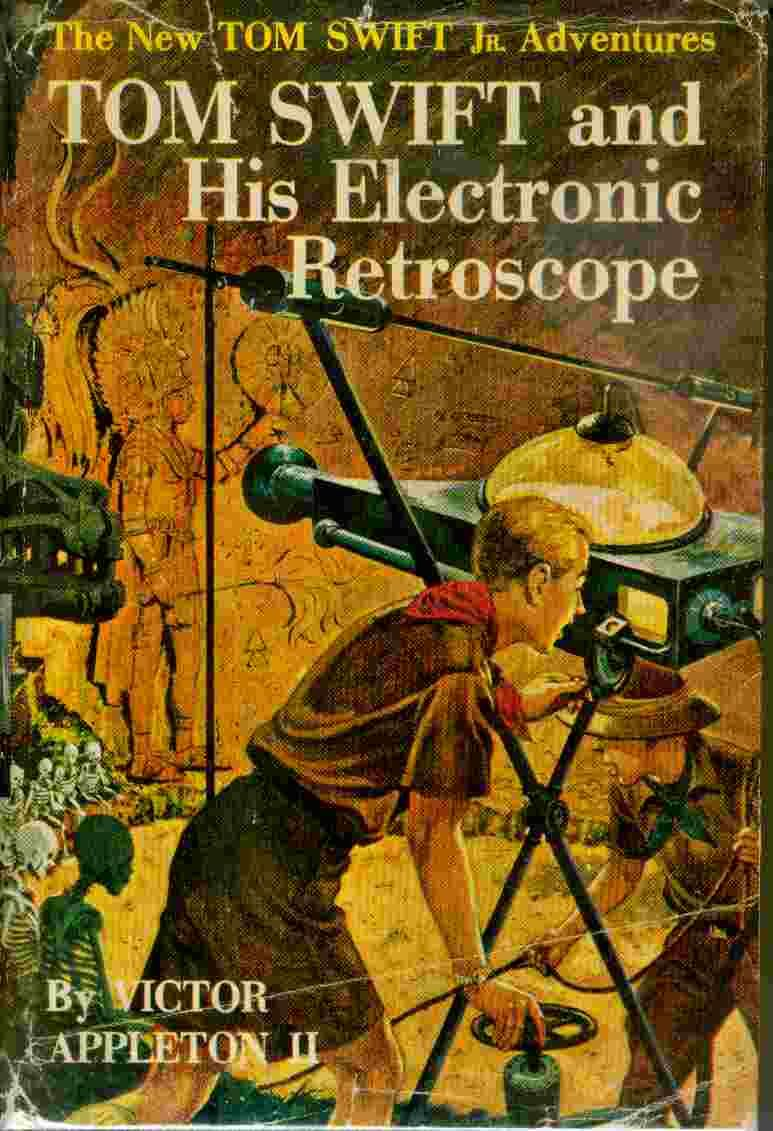 Tom Swift and His Electronic Retroscope