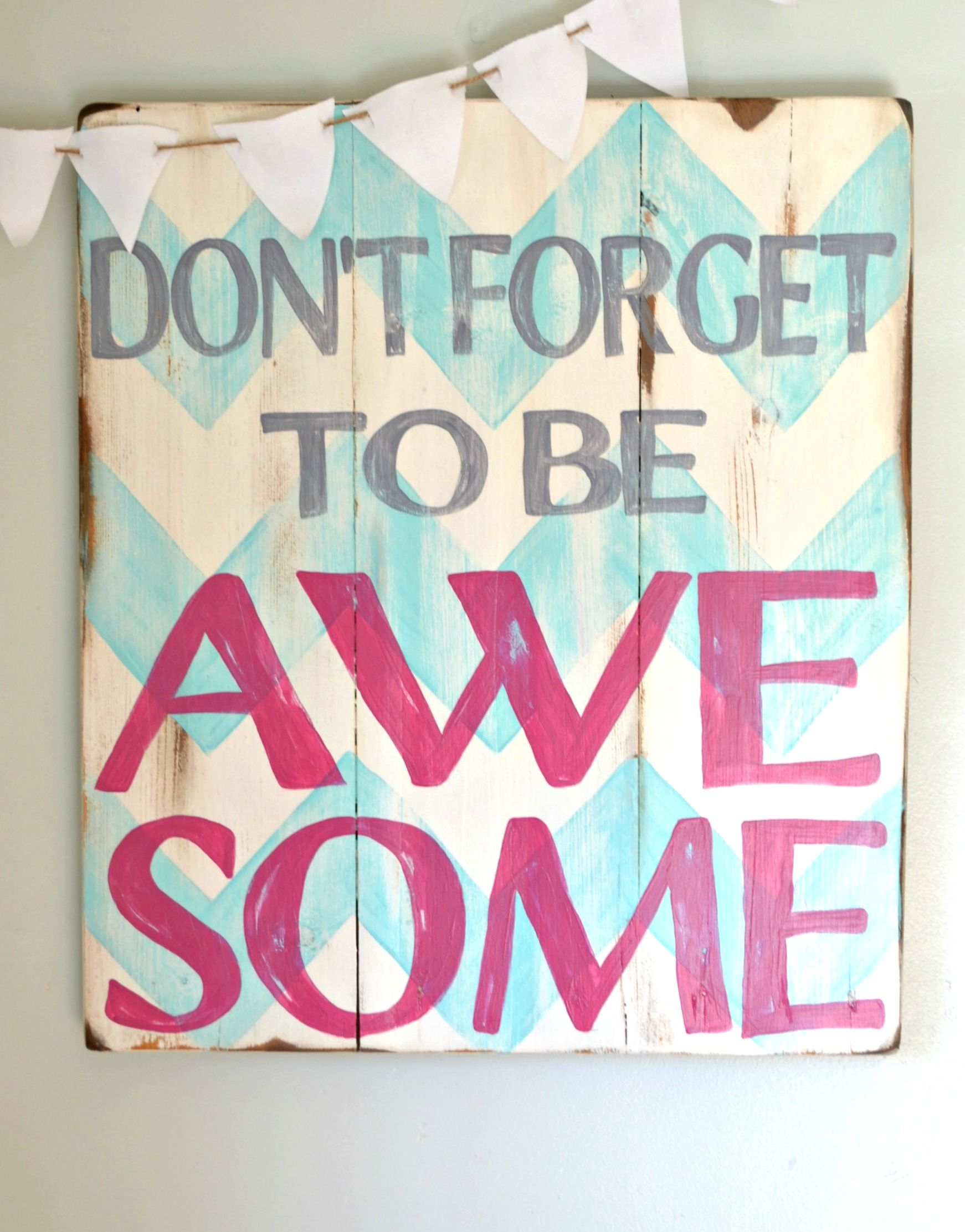 sign-dont-forget-to-be-awesome1.jpg 1,742×2,225 pixels