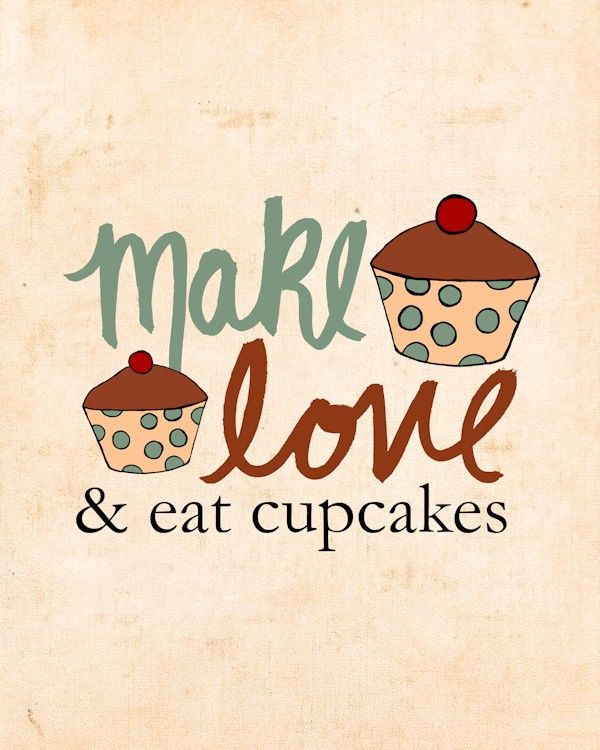 Kitchen Art Poster Print - And Eat Cupcakes - 8 x 10 Sweet Fun Romantic Cute Illustration Giclee