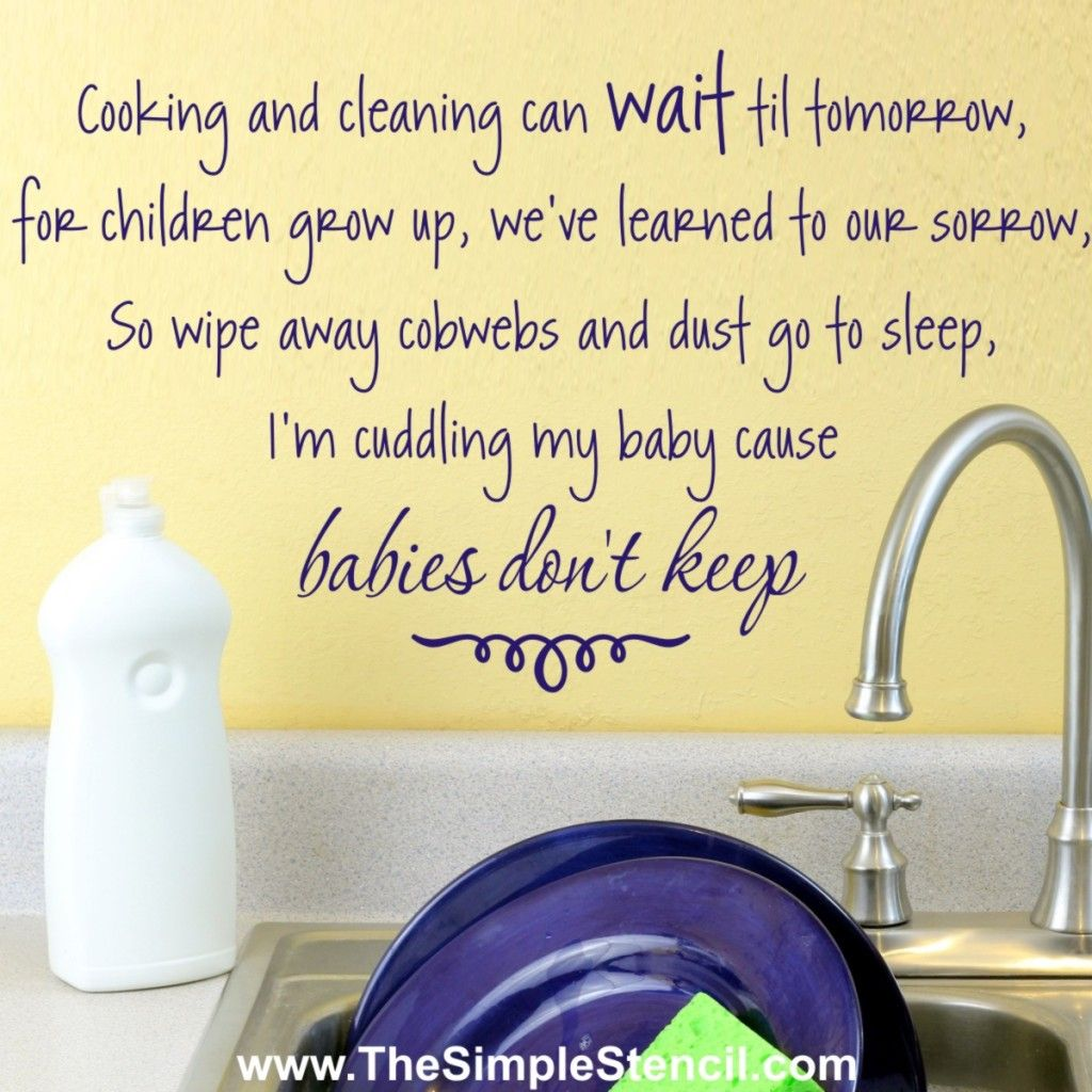 Housework can wait... babies don\'t keep wall poem | Quote ...