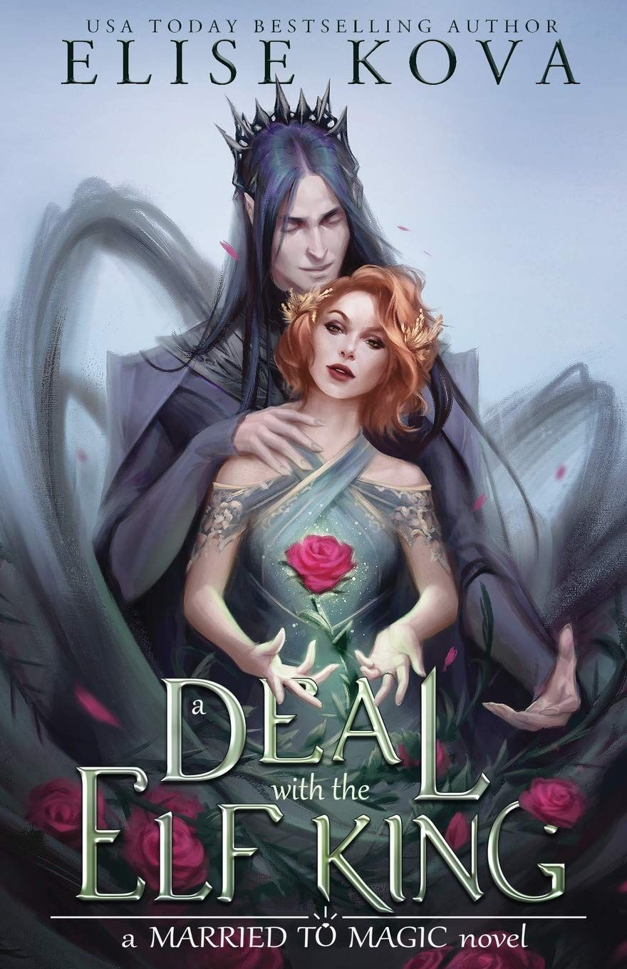 Download Pdf A Deal With The Elf King Married To Magic 1 Free Epub Mobi Ebooks Free Epub Ebooks Audiobook Mob In 2021 Elf King Fantasy Romance Books King Book