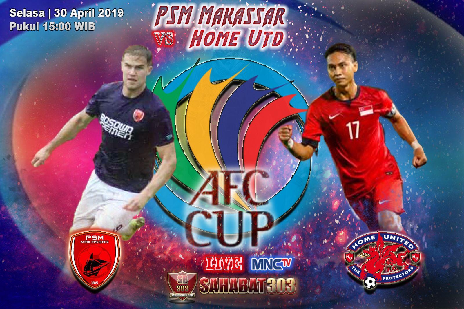 Prediksi PSM Makassar vs Home Utd 30 April 2019 ...