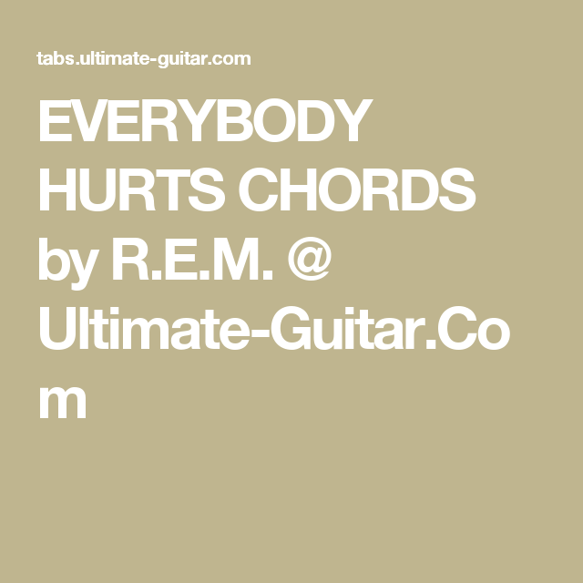 Everybody Hurts Chords By Rem Ultimate Guitar Guitar
