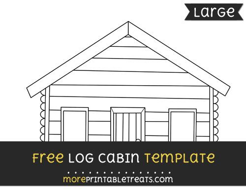 Free Log Cabin Template  Large  Shapes And Templates Printables