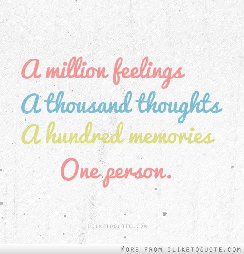 A Million Feelings A Thousand Thoughts A Hundred Memories With