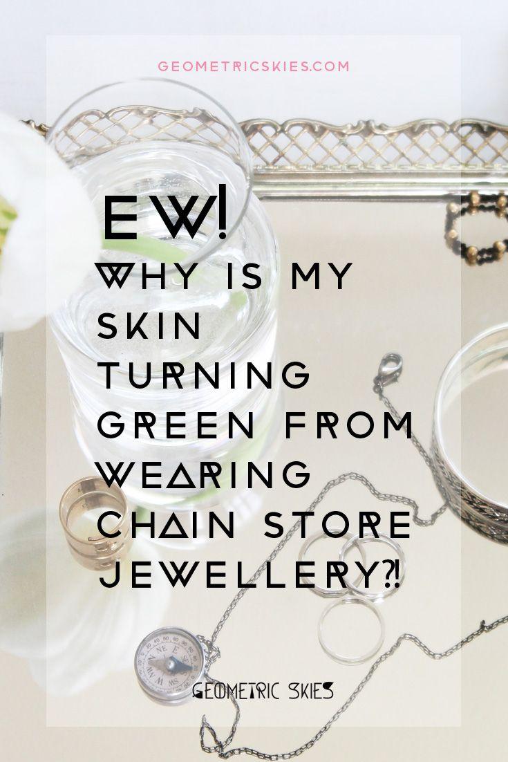 What Metal Turns Skin Green : metal, turns, green, Turning, Green, Wearing, Chain, Store, Jewellery?!, Geometric, Skies, Handmade, Fashion, Jewelry,, Trendy, Jewelry, Organizer, Stand