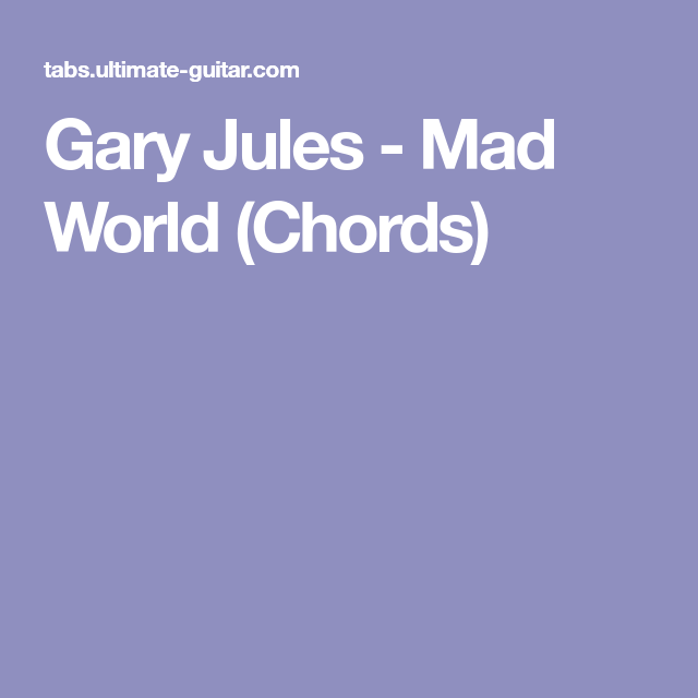 Gary Jules - Mad World (Chords) | Guitar Tabs | Pinterest | Mad and ...