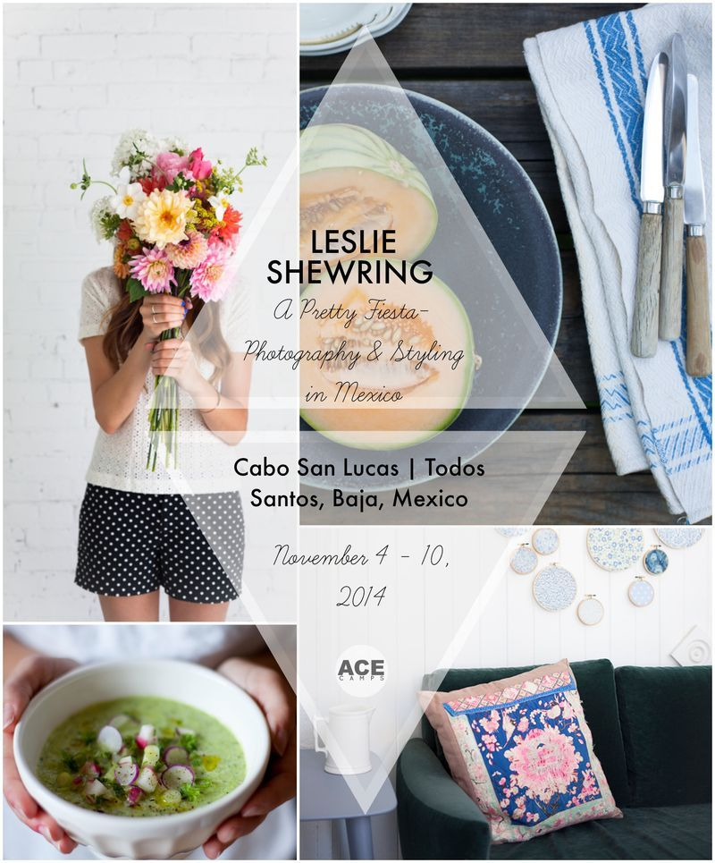 Ace Camp Announcement | Leslie Shewring | A Pretty Fiesta~Photography + Styling | Cabo San Lucas/Todo Santos, Baja, Mexico | November 4 - 10, 2014