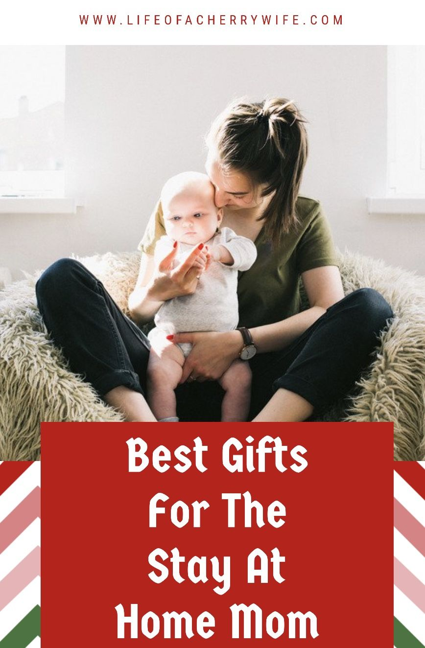 Best Gifts For Stay At Home Moms Best Gifts Mom Birthday Gift