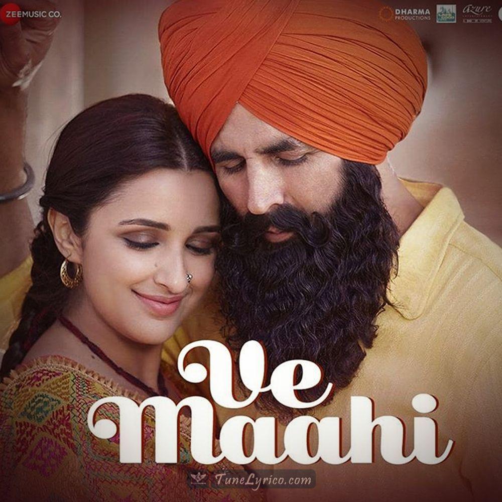 Ve Maahi Lyrics Kesari Arijit Singh Asees Kaur In 2020 Hollywood Songs Latest Movie Songs Bollywood Movie Songs
