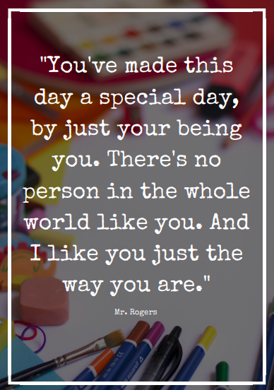 Special Day You Are Special Quotes Special Quotes Mr Rogers Quote