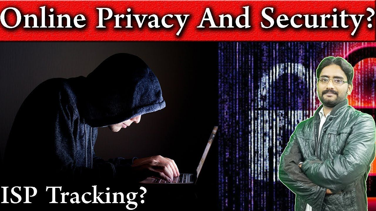 Online Privacy And Security? ISP Tracking? What is ISP