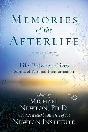 Memories of the Afterlife | Michael newton, Past life ...