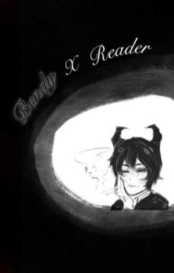 ChaosHuman Bendy X Reader I Love You Horror Pinterest Interesting I Love You Smit