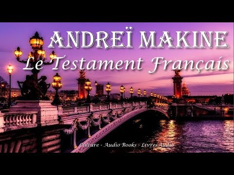 Andrei Makine Le Testament Francais Presentation Resume Citations Youtube Le Testament Francais Testament Autobiographique