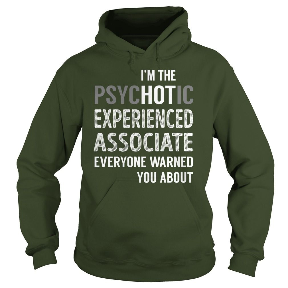 PsycHOTic Experienced Associate Job Shirts #gift #ideas #Popular #Everything #Videos #Shop #Animals #pets #Architecture #Art #Cars #motorcycles #Celebrities #DIY #crafts #Design #Education #Entertainment #Food #drink #Gardening #Geek #Hair #beauty #Health #fitness #History #Holidays #events #Home decor #Humor #Illustrations #posters #Kids #parenting #Men #Outdoors #Photography #Products #Quotes #Science #nature #Sports #Tattoos #Technology #Travel #Weddings #Women