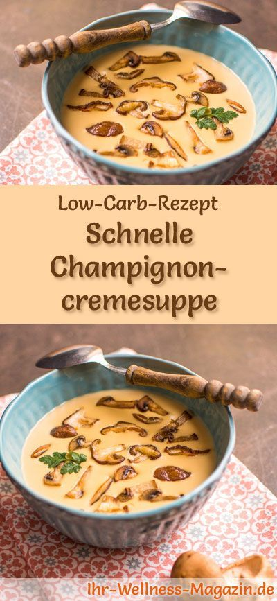 Schnelle Low Carb Champignoncremesuppe - gesundes ...
