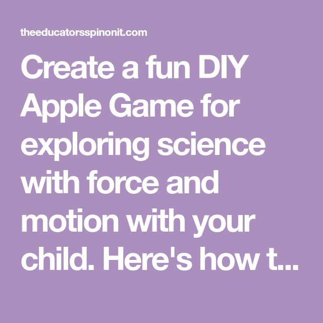 Photo of Exploring Science In Motion with a DIY Apple Game