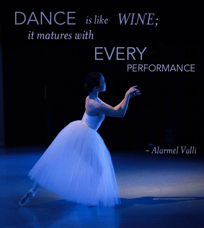Dance Performance Quotes: Dance Is Like Wine; It Matures With Every Performance