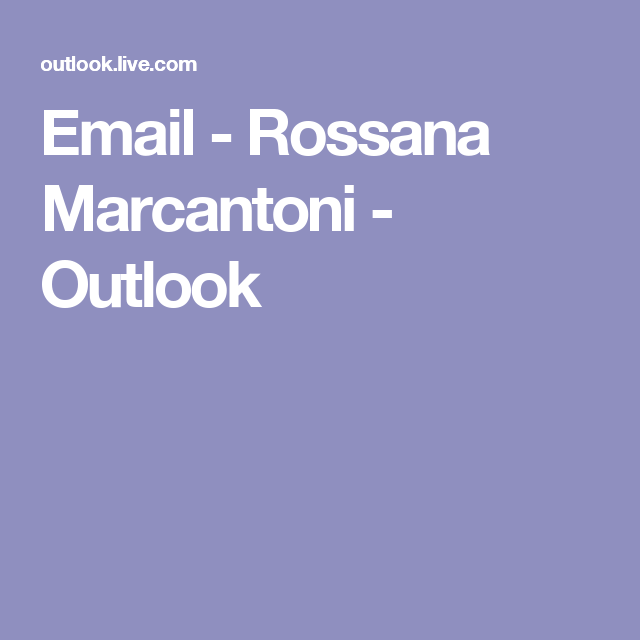 Email - Rossana Marcantoni - Outlook