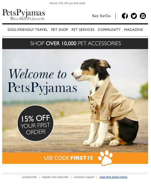 Pet Pyjamas Welcome Email With Coupon Code For 15 Off First Order Emailmarketing Discount Coupon Voucher Welcome Dog Friends Pet Travel Service Animal