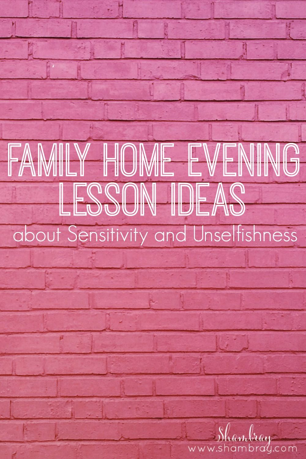 Family Home Evening Lesson Ideas about Sensitivity and ...