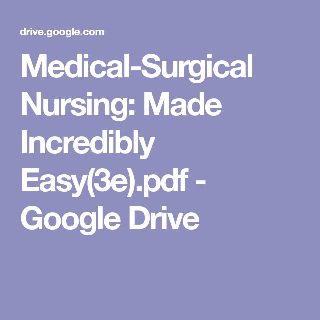 Medical-Surgical Nursing: Made Incredibly Easy(3e).pdf - Google ...