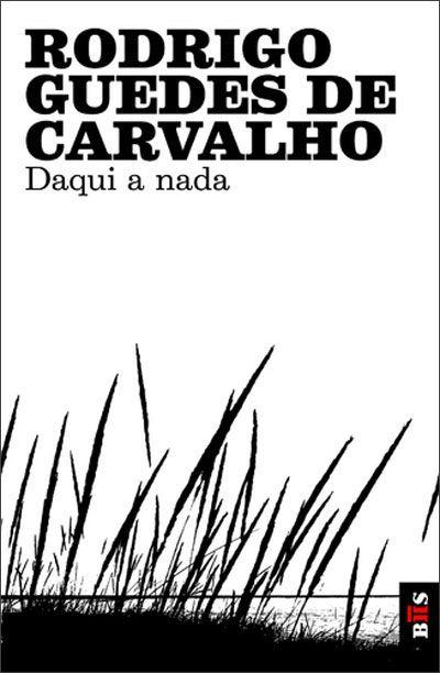 Daqui A Nada Rodrigo Guedes De Carvalho Compre Livros Na Fnac