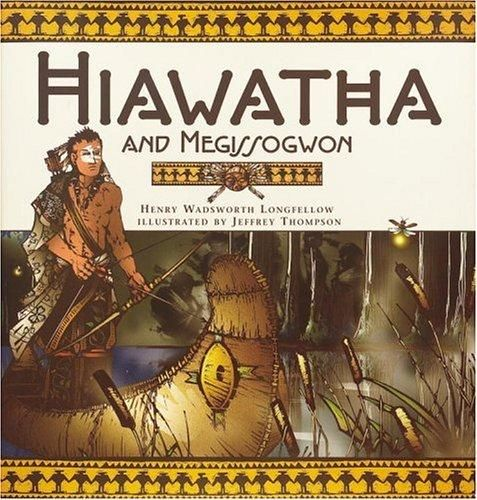 hiawatha and megissogwon by henry wadsworth longfellow  song of hiawatha movie hiawatha and megissogwon by henry wadsworth longfellow