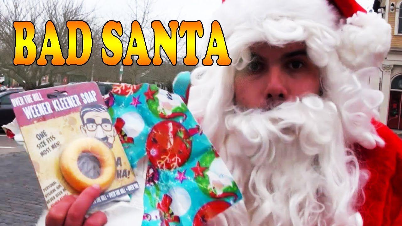 Bad Santa In Real Life Bad Santa Funny Pranks Weener