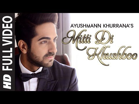 OFFICIAL: 'Mitti Di Khushboo' FULL VIDEO Song | Ayushmann Khurrana | Rochak Kohli - YouTube