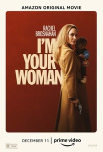 I M Your Woman 2020 Rotten Tomatoes Woman Movie Rachel Brosnahan Latest Movie Trailers
