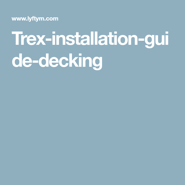 Trex-installation-guide-decking | Decks | Diy deck, Building