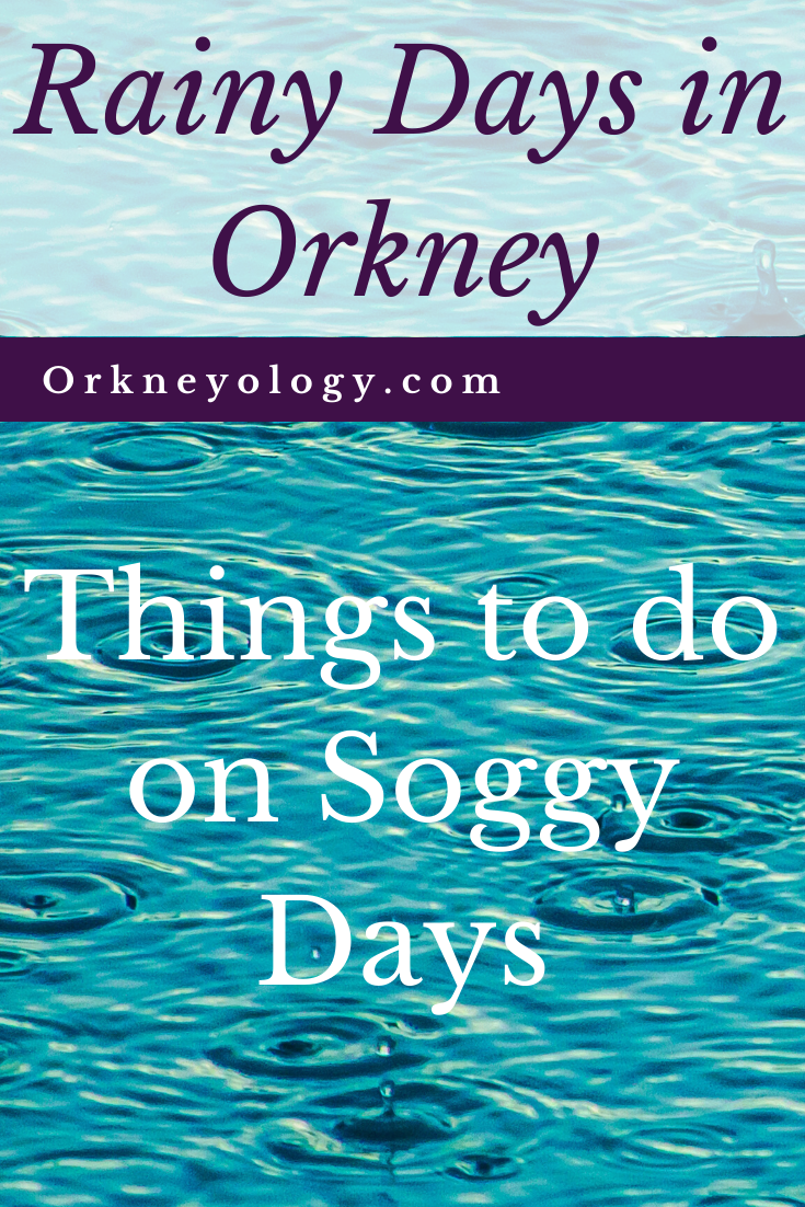 Yes, It Rains in Orkney - Be Prepared!