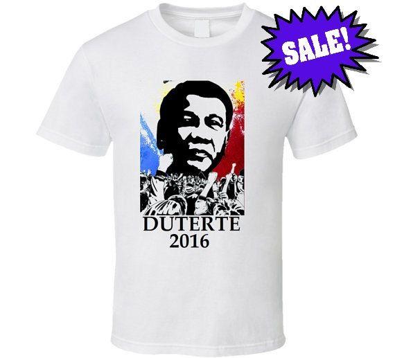 Duterte 2016 T Shirt Duterte T Shirts Pinterest