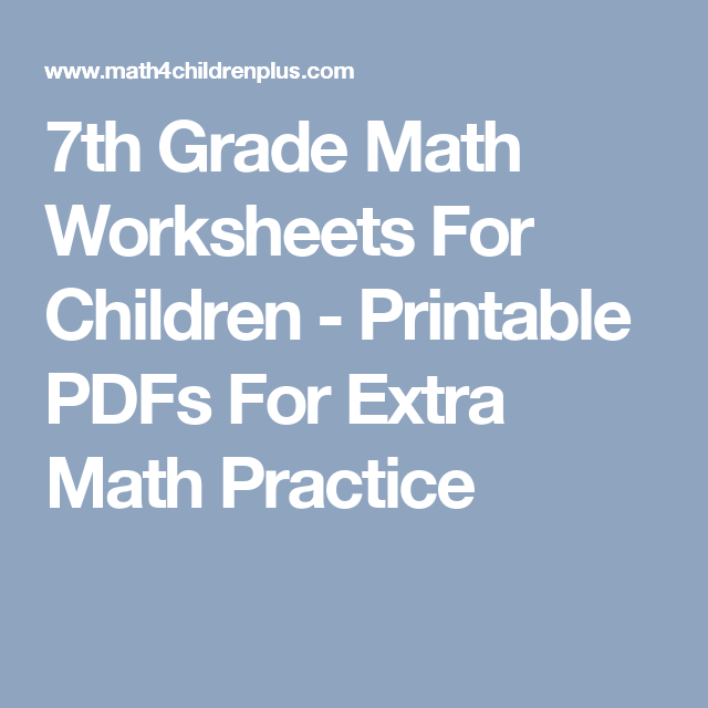 7th Grade Math Worksheets For Children Printable Pdfs For Extra Math Practice 7th Grade Math 7th Grade Math Worksheets Math Practices