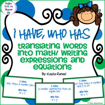 """Check out the TASK CARDSTranslating Words Into Math/ Writing Expressions and Equations Task CardsHere is the lovely """"I have, who has"""" game. This is the perfect activity to get students engaged in translating words into math/writing expressions and equations.My students love it!There is a class set of thirty cards.All cards should be used during the game."""