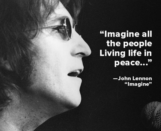 """Imagine all the people, Living life in peace…""— John ..."