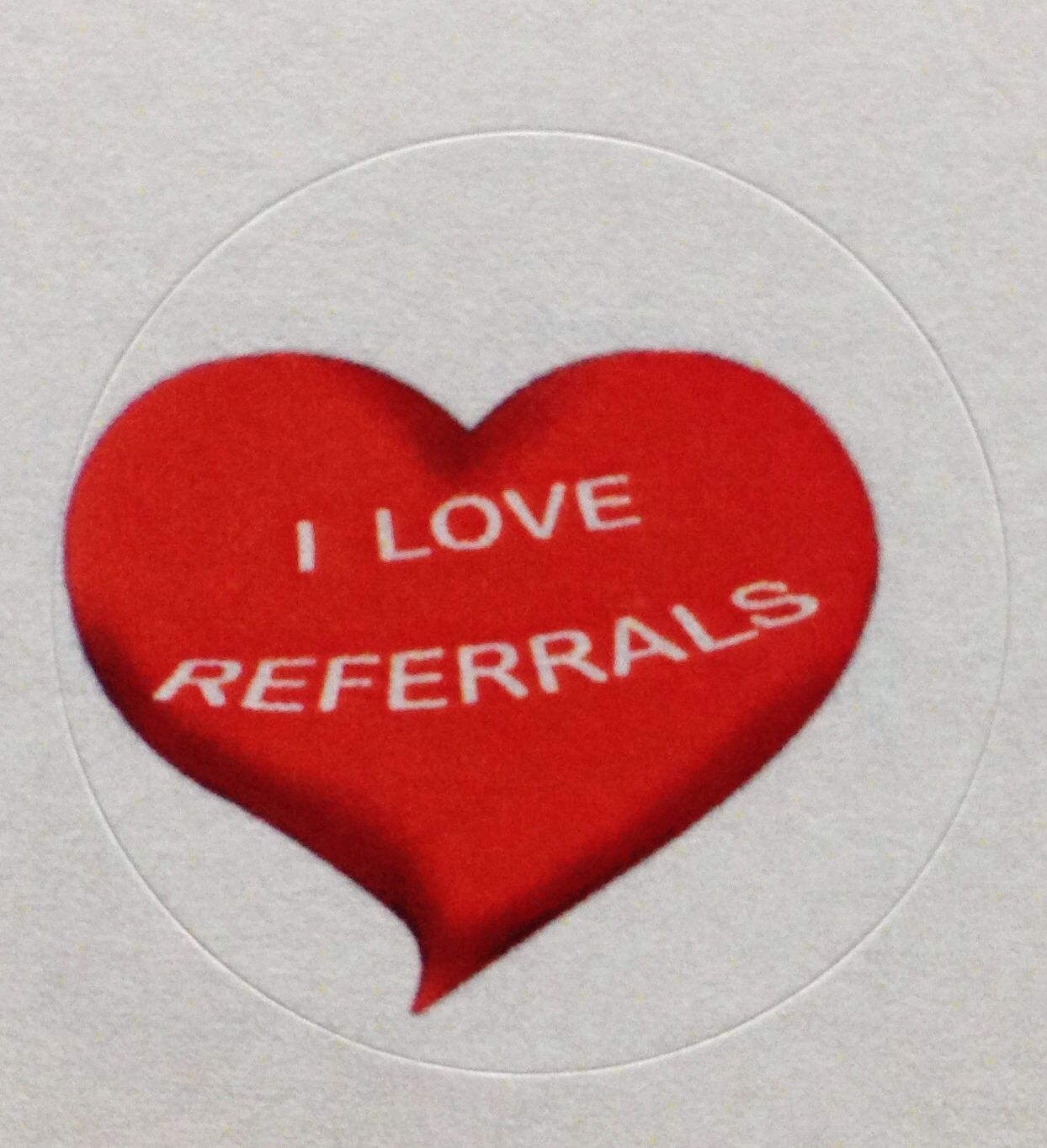 We Love Referrals Referrals My Love Love