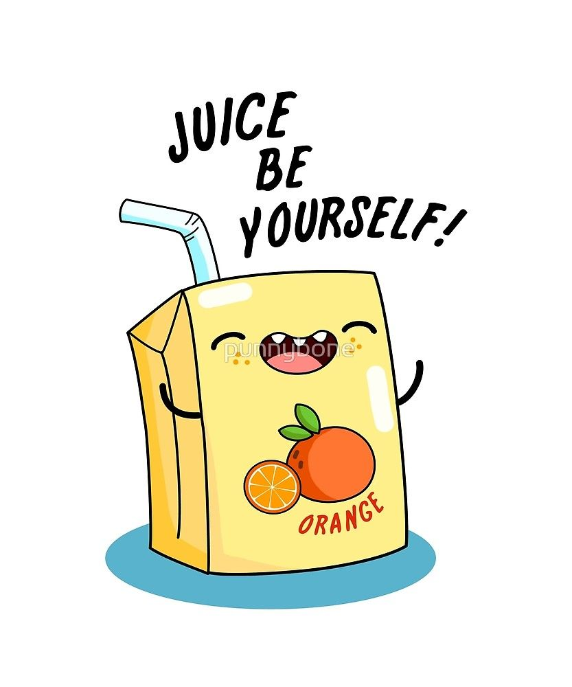 """New Funny Puns 'Juice Be Yourself Food Pun' by punnybone """"Juice Be Yourself Food Pun"""" by punnybone 
