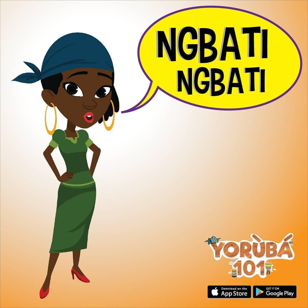 Ngbati Ngbati It S A Short Form For Nigbati Nigbati A Phrase
