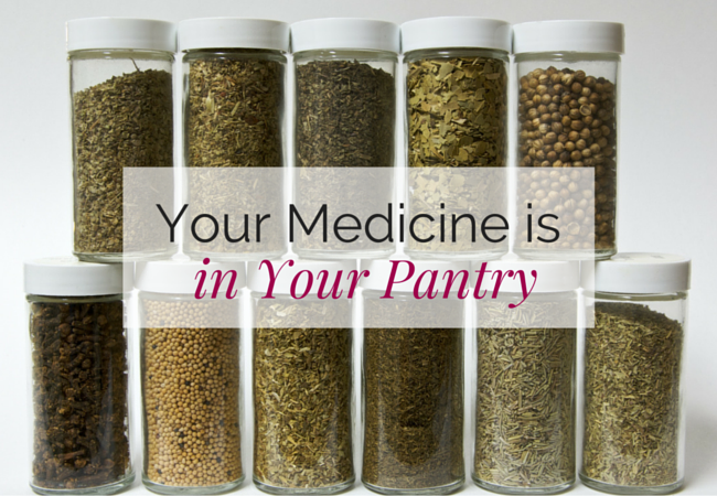 Your Medicine is in Your Pantry